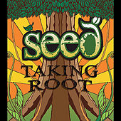 Play & Download Taking Root by The Seed | Napster