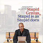 Play & Download Stupid is as Stupid does by Stupid Genius | Napster