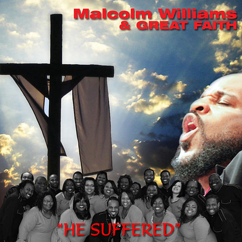 Play & Download He Suffered (Live) - Single by Malcolm Williams | Napster