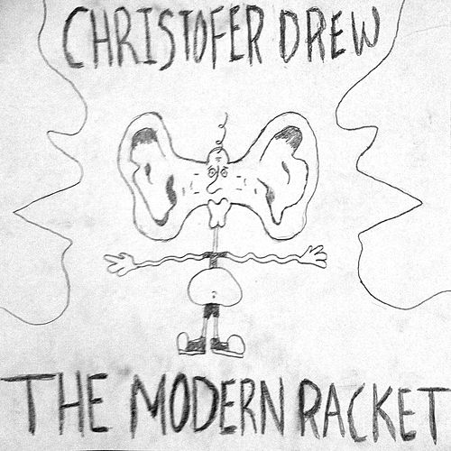 Play & Download The Modern Racket by Christofer Drew | Napster