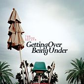 Play & Download Getting Over Being Under by The Loose Salute | Napster