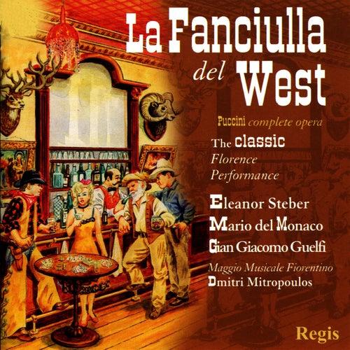 Play & Download Puccini: La Fanciulla del West (Complete) by Eleanor Steber | Napster