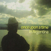 Once Upon A Time In Argentina by Various Artists