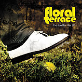 Play & Download The Better Life EP by Floral Terrace | Napster
