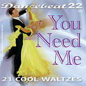 Play & Download You Need Me - 21 Cool Waltzes by Tony Evans | Napster