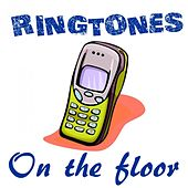 Play & Download On the Floor (Ringtones In the Style of Jennifer Lopez) by Ringtones Hits | Napster