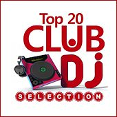 Play & Download Club Dj Selection Top 20 by Various Artists | Napster
