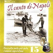 Play & Download Il canto di Napoli, Vol. 15 by Various Artists | Napster