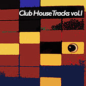 Club House Tracks, Vol. 1 by Various Artists