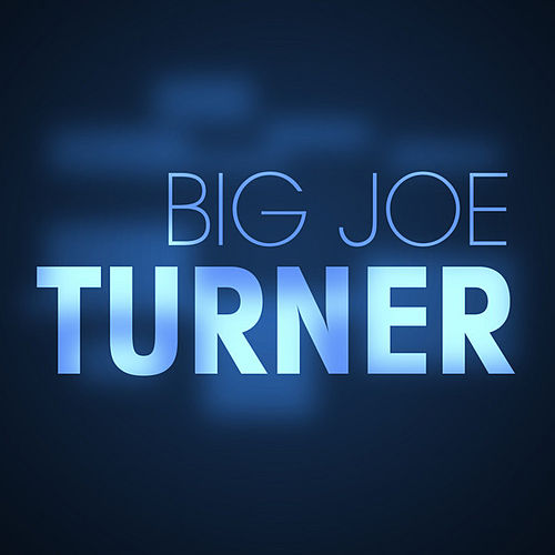 Big Joe Turner - EP by Big Joe Turner