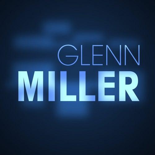 Play & Download Glenn Miller by Glenn Miller | Napster