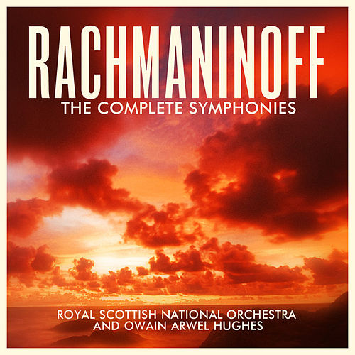 Rachmaninoff: The Complete Symphonies by Owain Arwel Hughes