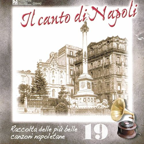 Play & Download Il canto di Napoli, Vol. 19 by Various Artists | Napster