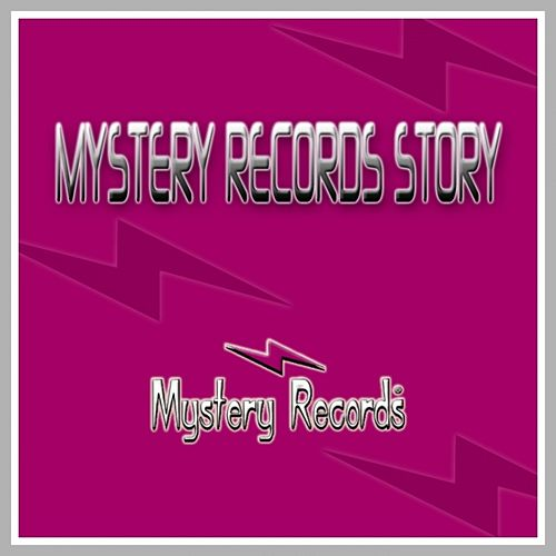 Play & Download Mystery Records Story by Various Artists | Napster