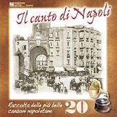 Play & Download Il canto di Napoli, Vol. 20 by Various Artists | Napster