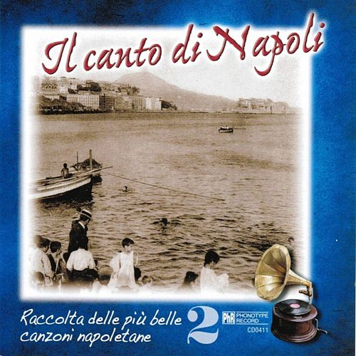 Play & Download Il canto di Napoli, Vol. 2 by Various Artists | Napster