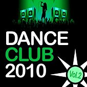 Play & Download Dance Club 2010, Vol. 2 by Various Artists | Napster