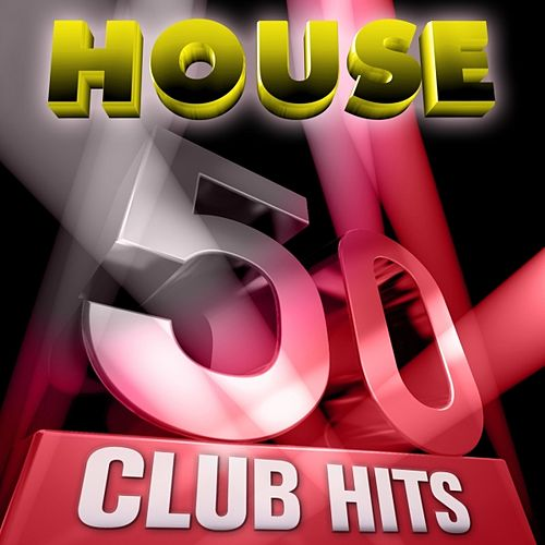 Play & Download 50 House Club Hits, Vol. 1 (5 Hours Full of Essential Music, the Best In Techno, Electro, Trance and Dance House Anthems) by Various Artists | Napster