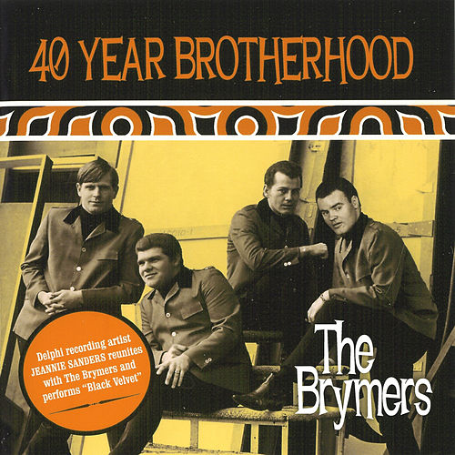 40 Year Brotherhood by The Brymers