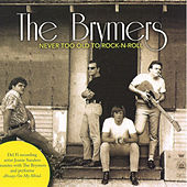 Play & Download Never Too Old To Rock-N-Roll by The Brymers | Napster