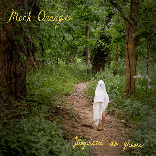 Disguised As Ghosts by Mock Orange