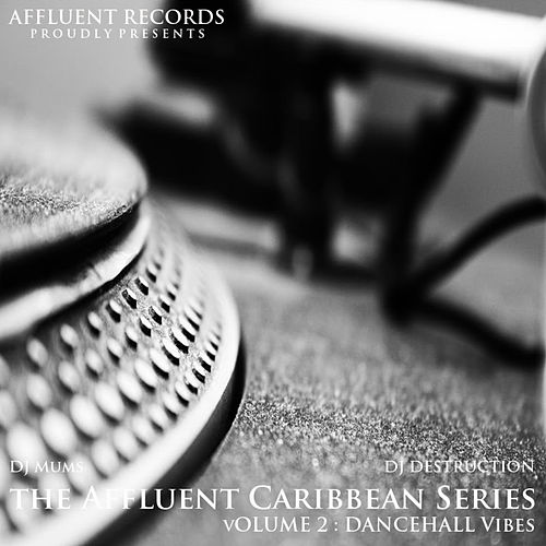 Play & Download The Affluent Caribbean Series Vol2 by Various Artists | Napster