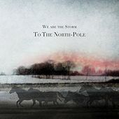 To the North-Pole by We are the Storm