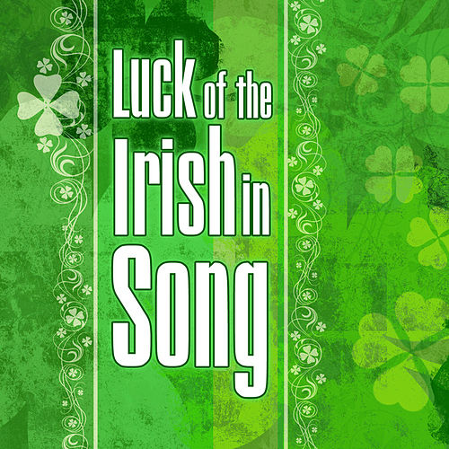 Luck of The Irish in Song by Various Artists