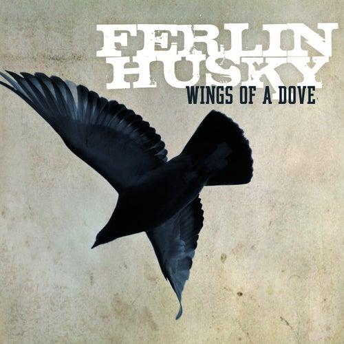 Play & Download Wings of A Dove - Ferlin Husky by Ferlin Husky | Napster