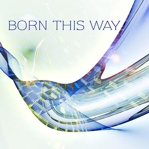 Play & Download Born This Way by The Starlite Singers | Napster