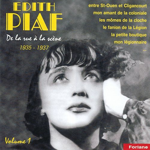 Edith Piaf, vol. 1 : De la rue à la scène (1935-1937) (From the Street to the Stage) by Edith Piaf