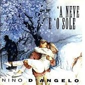 Play & Download A neve e 'o sole by Nino D'Angelo | Napster