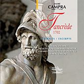 Play & Download Campra : Tancrède by Ensemble instrumental de Provence, Ensemble Vocal d'Avignon, Clément Zaffini, Georges Durand, Jacques Bona, Catherine Dussaut, Armand Arapian | Napster