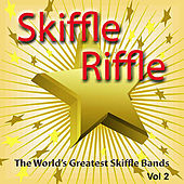 Skiffle Riffle - The World's Greatest Skiffle Bands, Vol. 2 by Various Artists