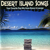 Play & Download Desert Island Songs by Various Artists | Napster
