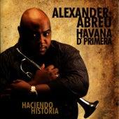 Haciendo  Historia by Alexander Abreu