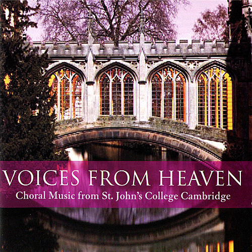 Play & Download Voices from Heaven : Choral Music from St. John's College Cambridge by St. John's College Choir | Napster