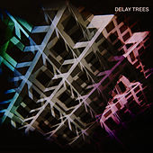Play & Download Delay Trees by Delay Trees | Napster