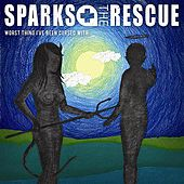 Play & Download Worst Thing I've Been Cursed With by Sparks The Rescue | Napster