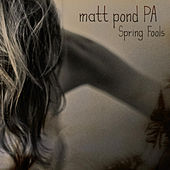 Play & Download Spring Fools - EP by Matt Pond PA | Napster