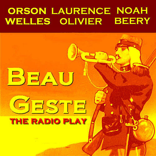 Play & Download Beau Geste by Orson Welles | Napster