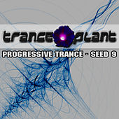 Tranceplant - Progressive Trance - Seed 9 by Various Artists