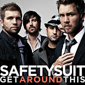 Get Around This by SafetySuit