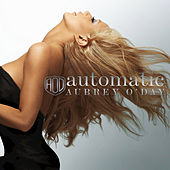 Play & Download Automatic by Aubrey O'Day | Napster