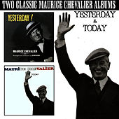 Play & Download Yesterday & Today by Maurice Chevalier | Napster