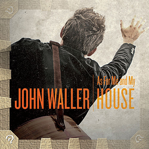 Play & Download As for Me and My House by John Waller | Napster