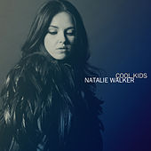 Play & Download Cool Kids by Natalie Walker | Napster