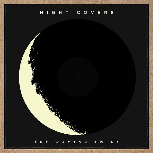Play & Download Night Covers by The Watson Twins | Napster