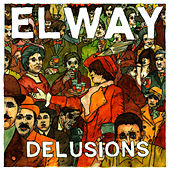 Play & Download Delusions by Elway | Napster
