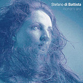 Play & Download Woman's Land by Stefano Di Battista | Napster